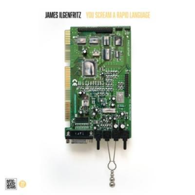 Ilgenfritz, James - You Scream A Rapid Language