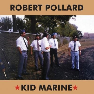 Pollard, Robert - Kid Marine (LP)