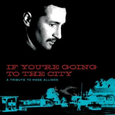 V/A - If You'Re Going To The City (A Tribute To Mose Allison) (LP+DVD)