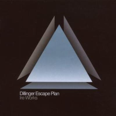Dillinger Escape Plan - Ire Works
