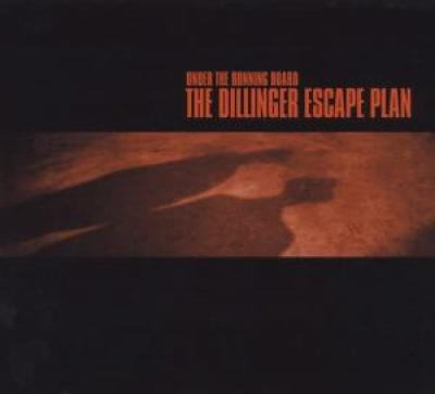 Dillinger Escape Plan - Under The Running Board