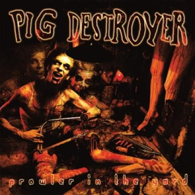 Pig Destroyer - Prowler In The Yard (LP)