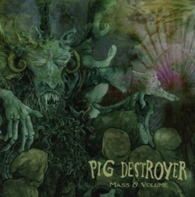 Pig Destroyer - Mass & Volume