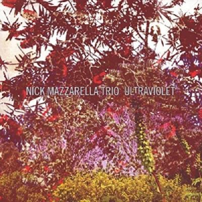 Mazzarella, Nick -Trio- - Ultraviolet