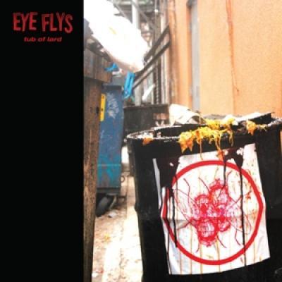 Eye Flys - Tub Of Lard (LP)