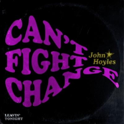 Hoyles, John - Can'T Fight Change/Leavin' Tonight (7INCH)