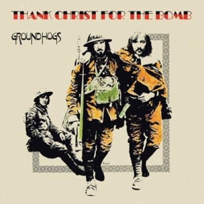 Groundhogs - Thank Christ For The Bomb (2LP)