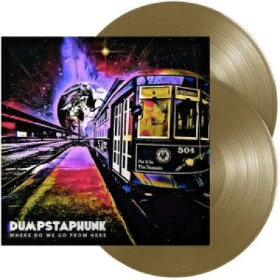 Dumpstaphunk - Where Do We Go From Here (Bronze Gold Coloured Vinyl ) (2LP)
