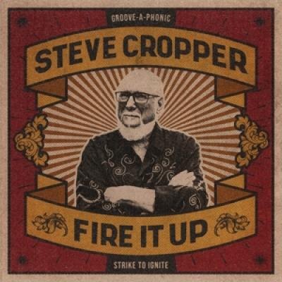 Cropper, Steve - Fire It Up