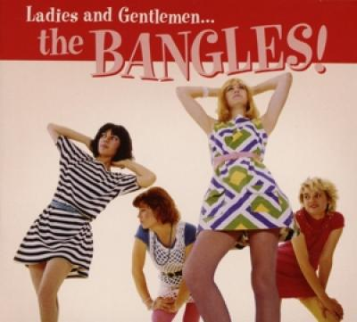 Bangles - Ladies And Gentlemen: The Bangles