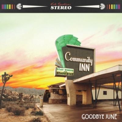 Goodbye June - Community Inn (LP)