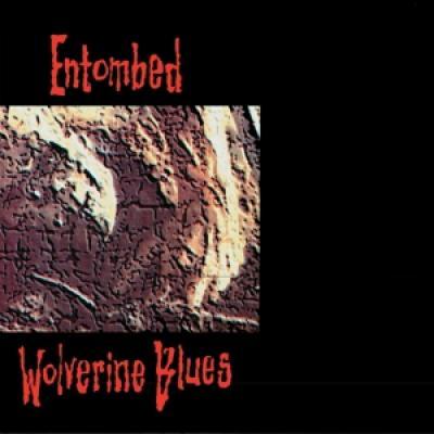 Entombed - Wolverine Blues