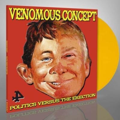 Venomous Concept - Politics Versus The Erection (Yellow Vinyl) (LP)