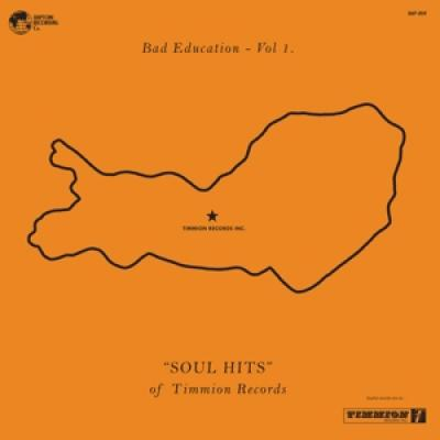 V/A - Bad Education (Vol.1 'Soul Hits' Of Timmion Records) (LP)