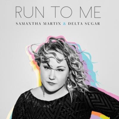Martin, Samantha & Delta Sugar - Run To Me