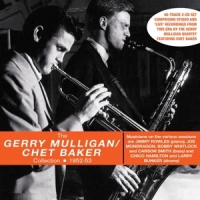 Mulligan, Gerry -Quartet- With Chet Baker - Gerry Mulligan/Chet Baker Collection 1952-53 (2CD)