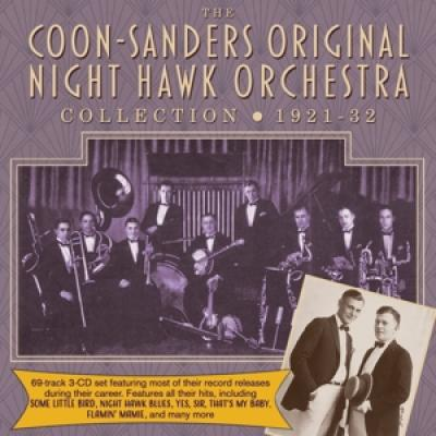 Coon-Sanders Original Night Hawk Orchestra - Coon-Sanders Collection 1921-32 (3CD)