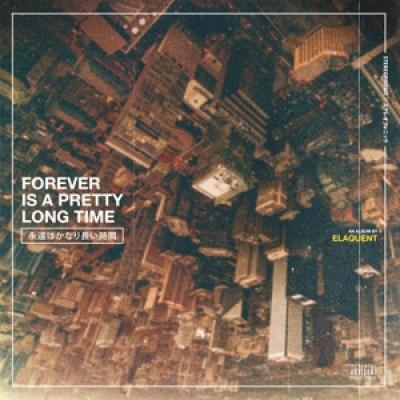Elaquent - Forever Is A Pretty Long Time (LP)