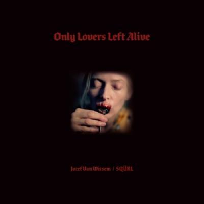 Squrl & Jozef Van Wissem - Only Lovers Left Alive (Ost) (2LP)