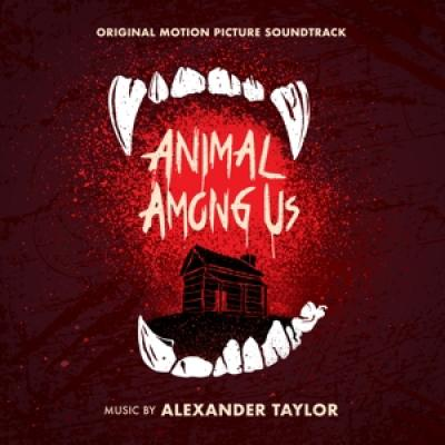 Ost - Animal Among Us (Music By Alexander Taylor)
