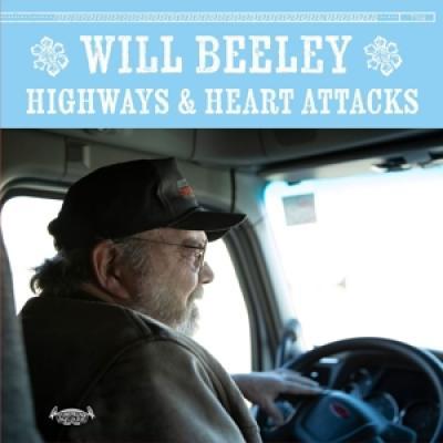 Beeley, Will - Highways & Heart Attacks (LP)