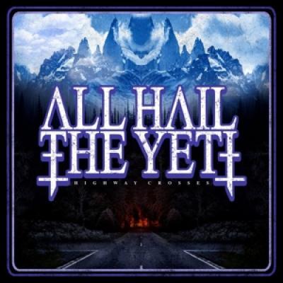 All Hail The Yeti - Highway Crosses LP