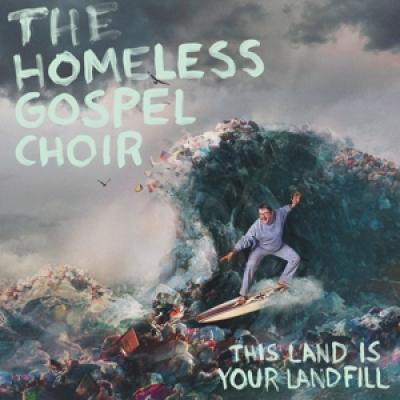 Homeless Gospel Choir - This Land Is Your Landfill (Turquoise Coloured Vinyl) (LP)