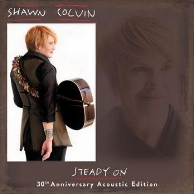 Colvin, Shawn - Steady On (30Th Anniversary) (LP)