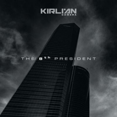 Kirlian Camera - 8Th President