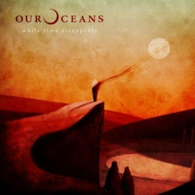 Our Oceans - While Time Disappears (LP)
