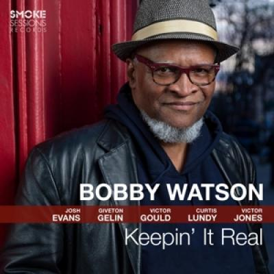 Watson, Bobby - Keepin' It Real