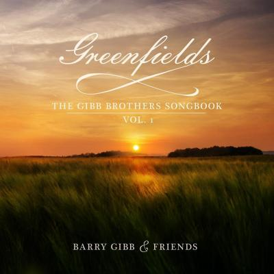 GIBB, BARRY - Greenfields: the Gibb Brothers' Songbook Vol.1 (Deluxe Ed.)