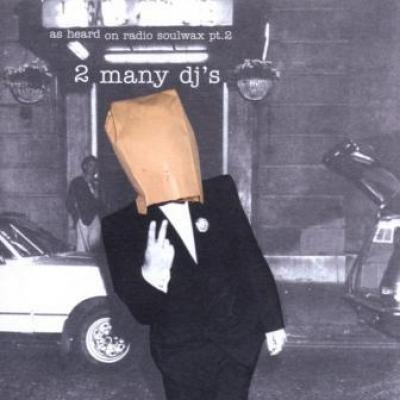 2 Many DJ's - As Heard On Radio Soulwax (cover)