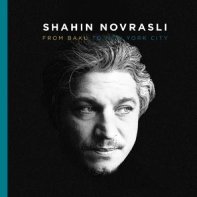 Shahin Novrasli - From Baku To New York City