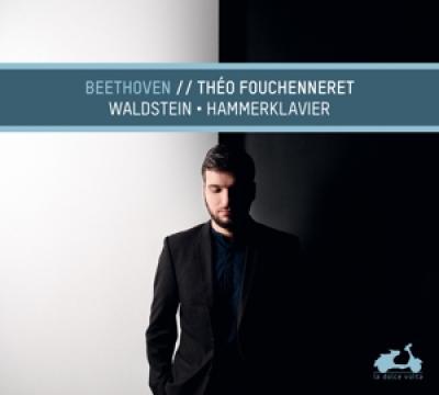 Theo Fouchenneret - Beethoven Waldstein & Hammerklavier