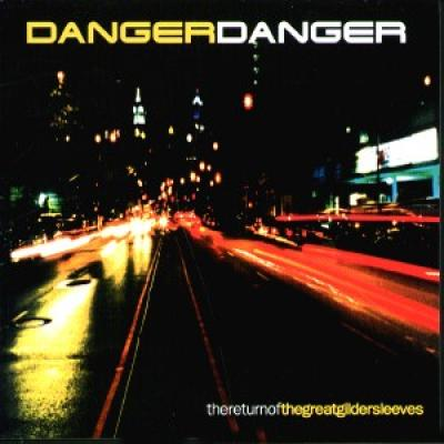Danger Danger - Return Of The Great Gildersleeves