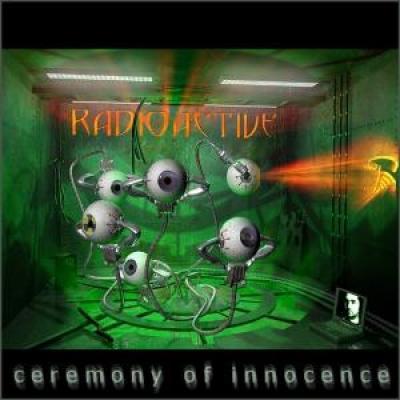 Radioactive - Ceremony Of Innocence