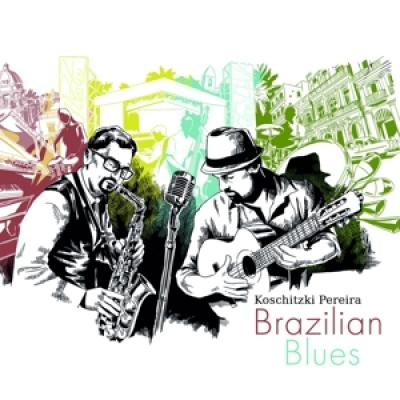Koschitzki & Pereira - Brazilian Blues
