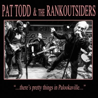Pat Todd & The Rankoutsiders - Theres Pretty Things In Palookavill (LP)