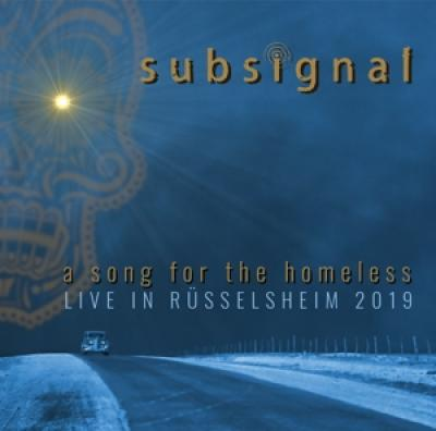 Subsignal - A Song For The Homeless (Live In Russelsheim 2020) (2LP)