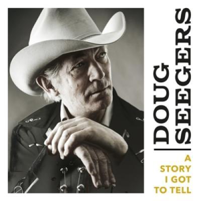 Seegers, Doug - A Story I Got To Tell (LP)