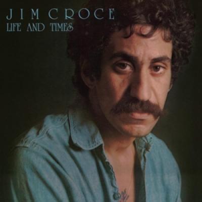 Croce, Jim - Life And Times