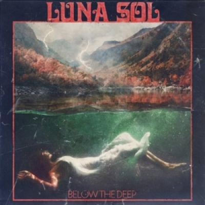 Luna Sol - Below The Deep