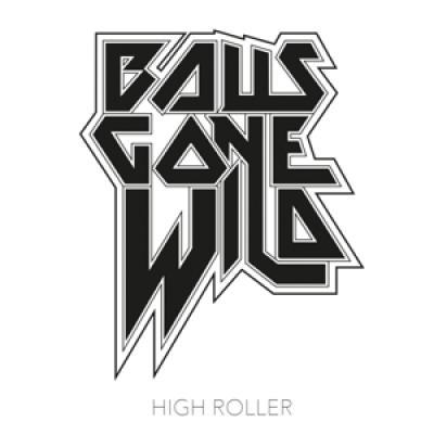 Balls Gone Wild - High Roller (LP)