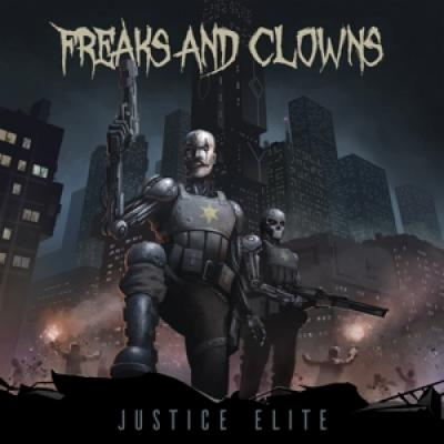 Justice Elite - Freaks And Clowns