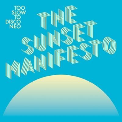 Various - Too Slow To Disco Neo  (The Sunset Manifesto) (2LP)