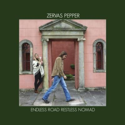 Zervas & Pepper - Endless Road Restless Nomad