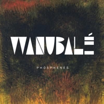 Wanubale - Phosphenes (2LP)