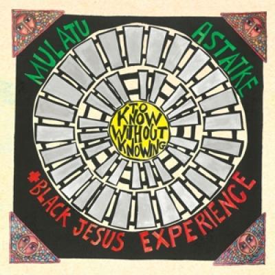Astatke, Mulatu & Black Jesus Experience - To Know Without Knowing (LP)