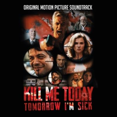 Ost - Kill Me Today, Tomorrow I'M Sick (Music By Robert Papst & Hugo Siegmeth)